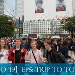 【BHS3MO '19】Episode 4: Trip to Tokyo!!!